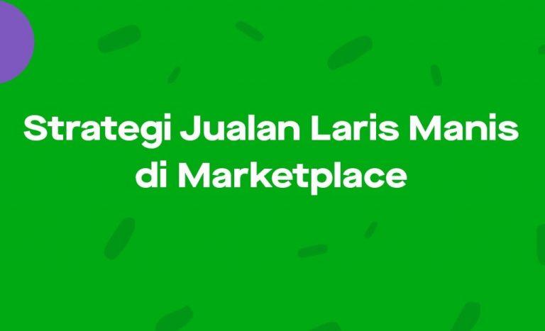 Cara Jualan Laris di Marketplace